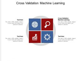 Cross Validation Machine Learning Ppt Powerpoint Presentation Infographic Template Slides Cpb