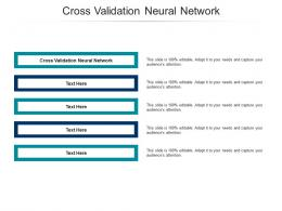 Cross Validation Neural Network Ppt Powerpoint Presentation Styles Outfit Cpb
