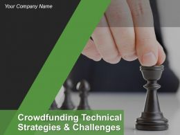 Crowdfunding Technical Strategies And Challenges Powerpoint Presentation Slides