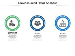Crowdsourced Retail Analytics Ppt Powerpoint Presentation Summary Graphics Design Cpb