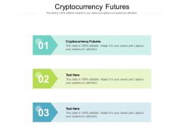 Cryptocurrency Futures Ppt Powerpoint Presentation Inspiration Files Cpb
