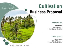 Cultivation Business Proposal Powerpoint Presentation Slides