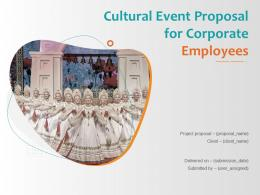Cultural Event Proposal For Corporate Employees Powerpoint Presentation Slides