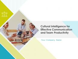 Cultural Intelligence For Effective Communication And Team Productivity Powerpoint Presentation Slides