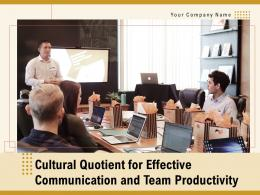 Cultural Quotient For Effective Communication And Team Productivity Complete Deck