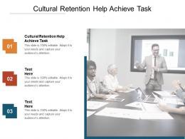 Cultural Retention Help Achieve Task Ppt Powerpoint Presentation Show Microsoft Cpb