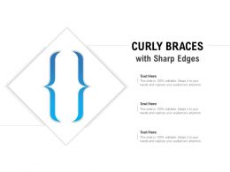 Curly Braces With Sharp Edges