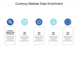 Currency Markets Data Enrichment Ppt Powerpoint Presentation Professional Slide Cpb
