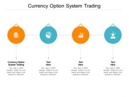 Currency Option System Trading Ppt Powerpoint Presentation Ideas Tips Cpb