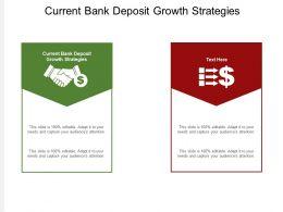 Current Bank Deposit Growth Strategies Ppt Powerpoint Presentation Portfolio Ideas Cpb