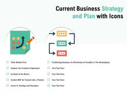 Current Business Strategy And Plan With Icons