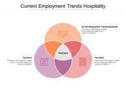 Current Employment Trends Hospitality Ppt Powerpoint Presentation Deck Cpb