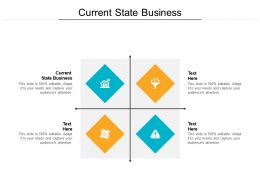 Current State Business Ppt Powerpoint Presentation Outline Format Ideas Cpb