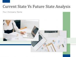 Current State Vs Future State Analysis Acquisition Marketing Business Organization Management