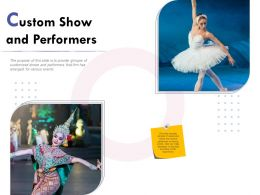 Custom Show And Performers Ppt Powerpoint Presentation Icon Slides