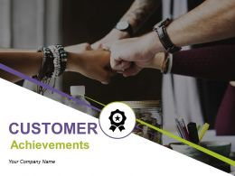 Customer Achievements Powerpoint Presentation Slides