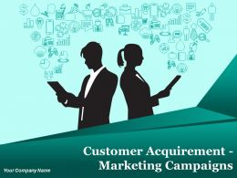 Customer Acquirement Marketing Campaigns Powerpoint Presentation Slides