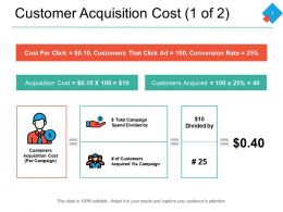 Customer Acquisition Cost 1 Of 2 Ppt Powerpoint Presentation Pictures Clipart