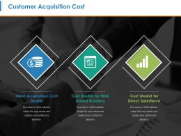 Customer Acquisition Cost Powerpoint Slide Design Ideas