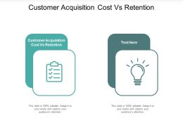 Customer Acquisition Cost Vs Retention Ppt Powerpoint Presentation Infographics Example Cpb