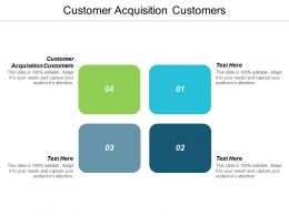 Customer Acquisition Customers Ppt Powerpoint Presentation Summary Graphic Images Cpb