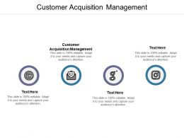 Customer Acquisition Management Ppt Powerpoint Presentation Slides Templates Cpb