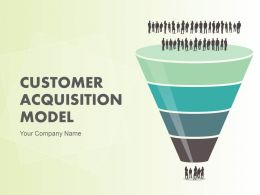 Customer Acquisition Model Powerpoint Presentation Slides