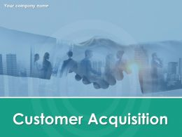 Customer Acquisition Powerpoint Presentation Slides