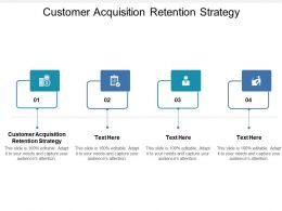 Customer Acquisition Retention Strategy Ppt Powerpoint Presentation File Templates Cpb