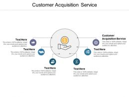 Customer Acquisition Service Ppt Powerpoint Presentation Infographic Template File Formats Cpb