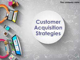 Customer Acquistion Strategies Powerpoint Presentation Slides