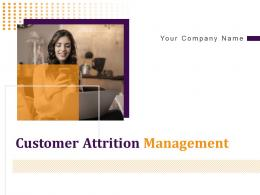 Customer Attrition Management Powerpoint Presentation Slides