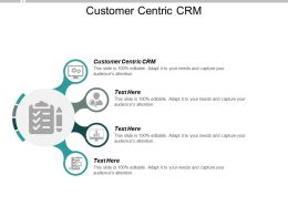 Customer Centric Crm Ppt Powerpoint Presentation Inspiration Outline Cpb