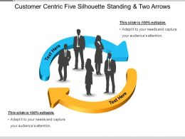 Customer Centric Five Silhouette Standing And Two Arrows
