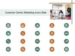 Customer Centric Marketing Icons Slide Ppt Diagrams