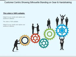 Customer Centric Showing Silhouette Standing On Gear And Handshaking