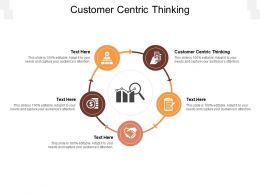 Customer Centric Thinking Ppt Powerpoint Presentation Portfolio Influencers Cpb