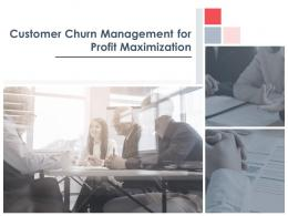 Customer Churn Management For Profit Maximization Powerpoint Presentation Slides