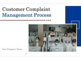 Customer Complaint Management Process Powerpoint Presentation Slides