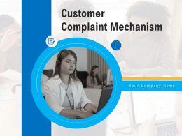 Customer Complaint Mechanism Powerpoint Presentation Slides