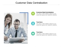 Customer Data Centralization Ppt Powerpoint Presentation Slides Shapes Cpb
