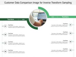 Customer Data Comparison Image For Inverse Transform Sampling Infographic Template