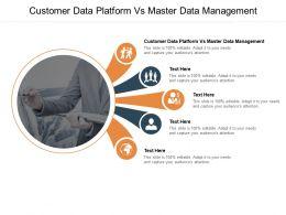 Customer Data Platform Vs Master Data Management Ppt Powerpoint Slide Cpb