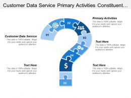 Customer Data Service Primary Activities Constituent Support Cultivation