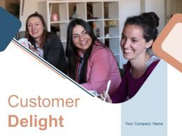 Customer Delight Achievement Customer Analysis Communicating Education