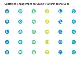 Customer Engagement On Online Platform Icons Slide Ppt Powerpoint Presentation Pictures Aids
