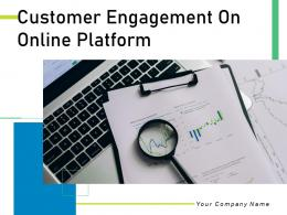 Customer Engagement On Online Platform Powerpoint Presentation Slides