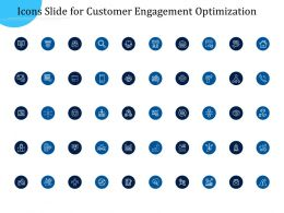 Customer Engagement Optimization Icons Slide For Ppt Slides
