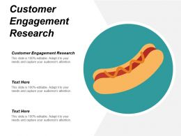 Customer Engagement Research Ppt Powerpoint Presentation Infographic Template Layouts Cpb