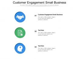 Customer Engagement Small Business Ppt Powerpoint Presentation Layouts Example File Cpb